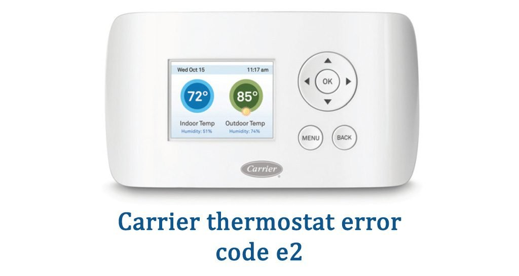 Carrier thermostat e2 error code