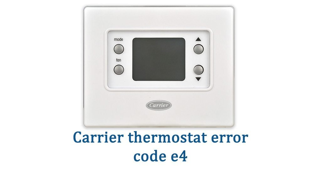 Carrier thermostat error code e4