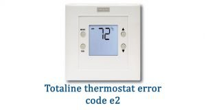 Totaline thermostat e2 error code