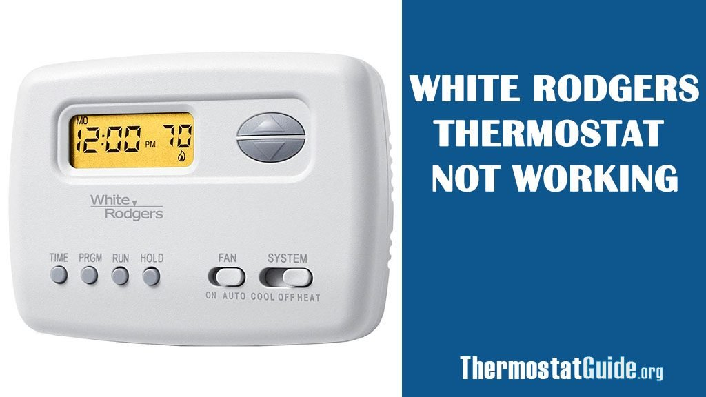 White Rodgers thermostat not working